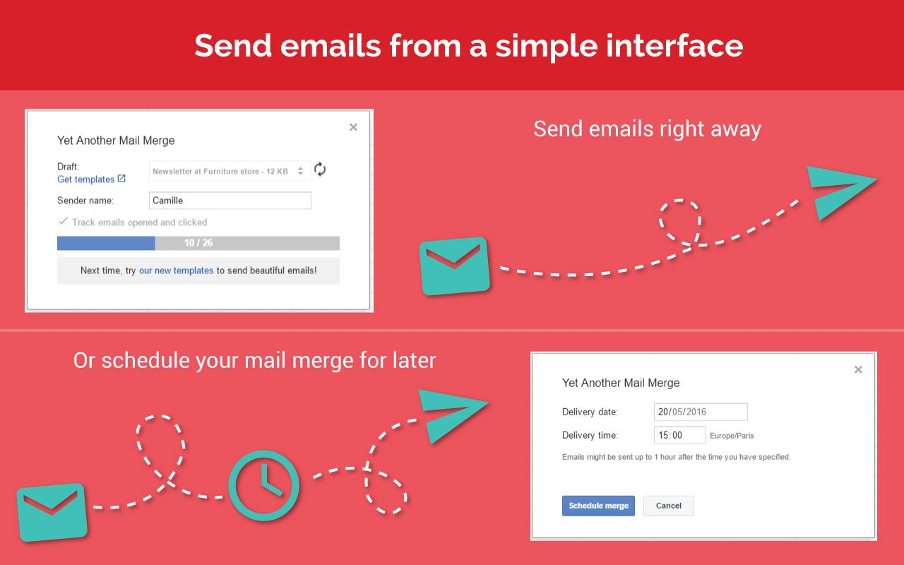 We click of a button, send emails merged or schedule it for later.