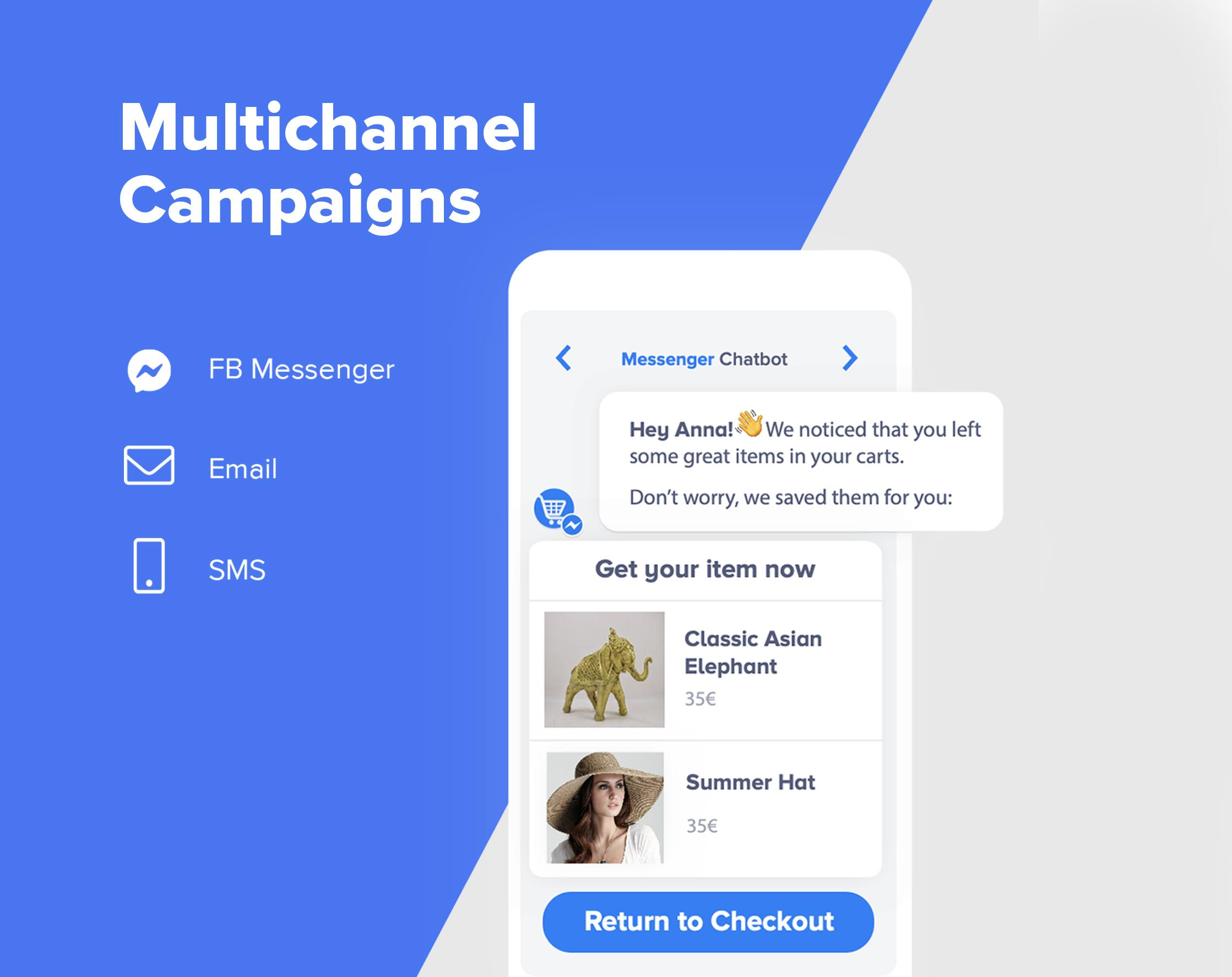 Combine email, SMS or Facebook messenger into one campaign